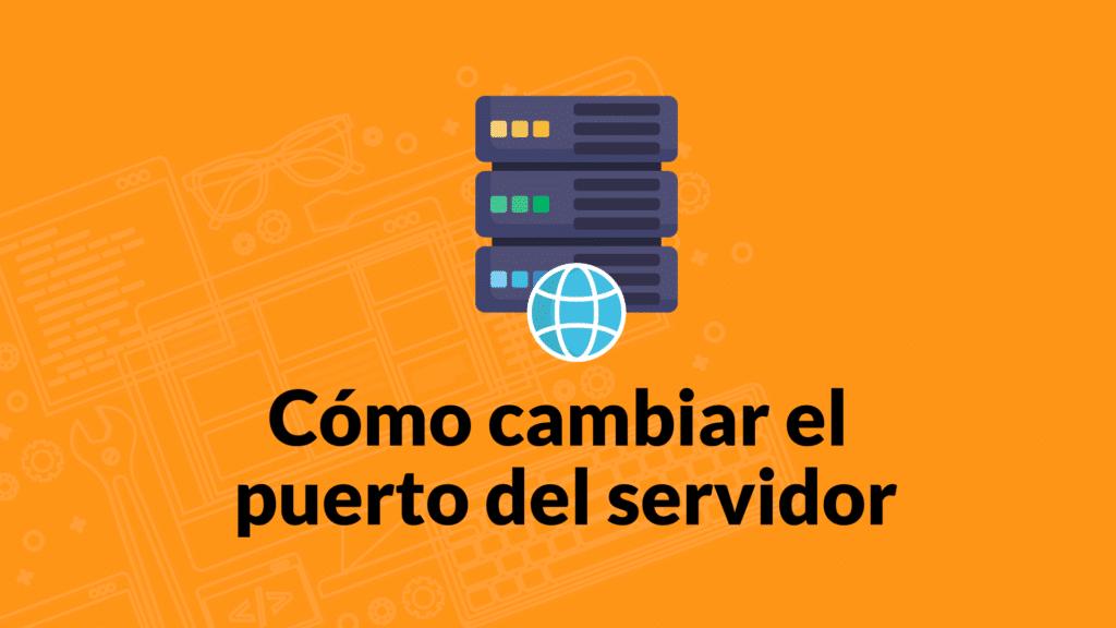 Como cambiar el puerto del servidor Apache