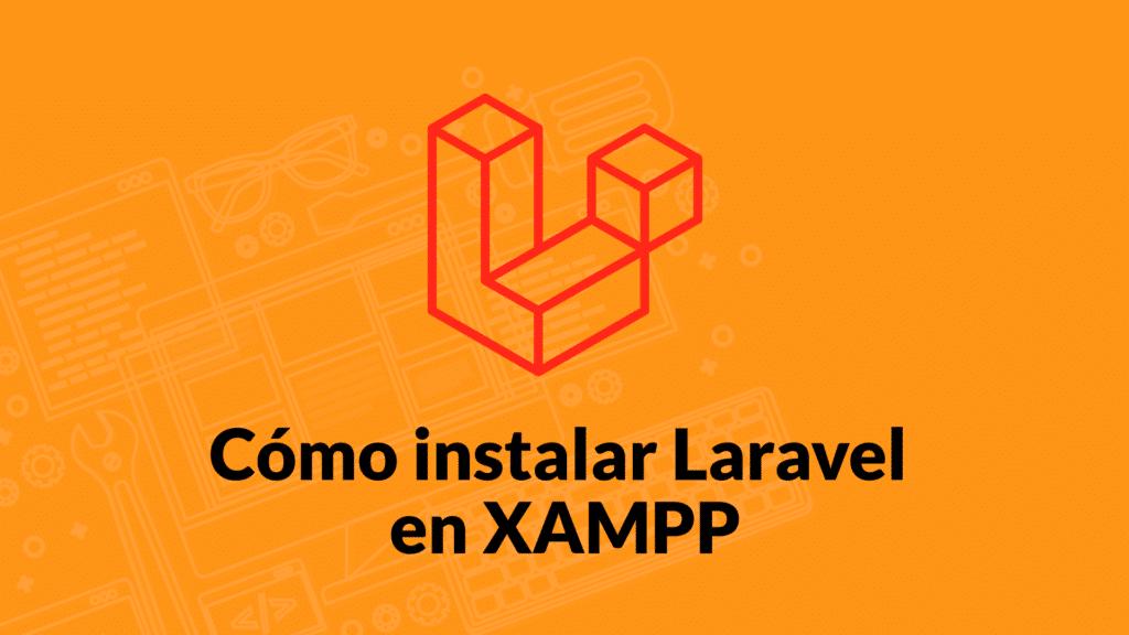 Cómo instalar Laravel en Localhost XAMPP
