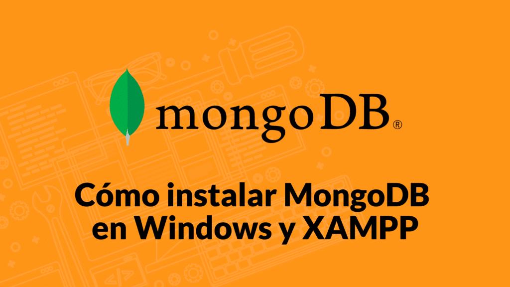 Cómo instalar MongoDB en Windows y XAMPP
