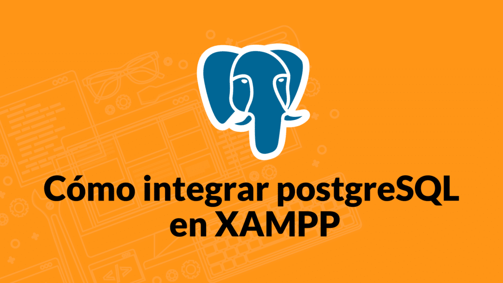 Cómo integrar postgreSQL en XAMPP