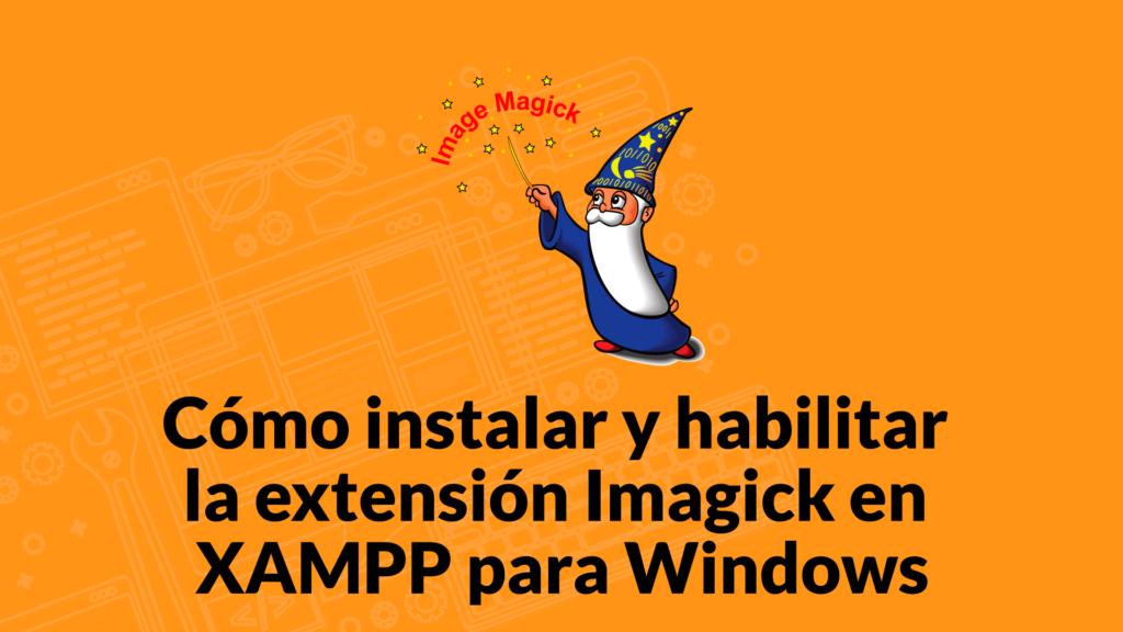 Imagick en XAMPP para Windows