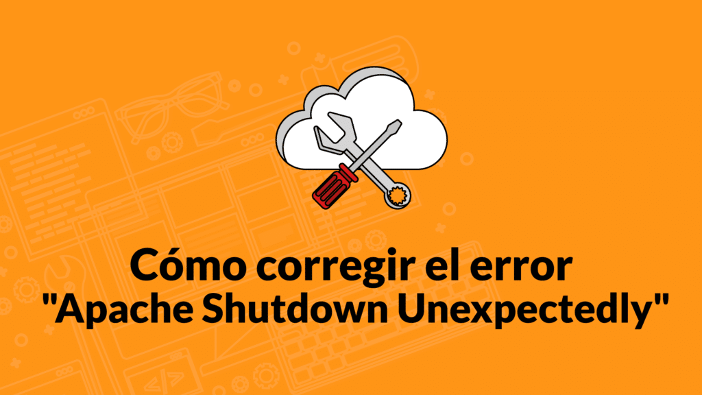Cómo corregir el error Apache Shutdown Unexpectedly