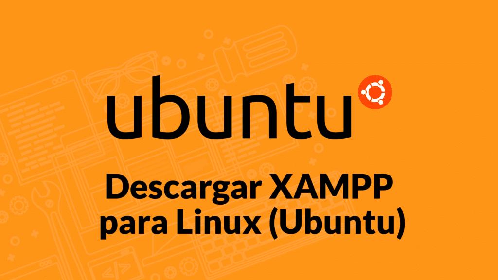 Descargar Xampp para Ubuntu