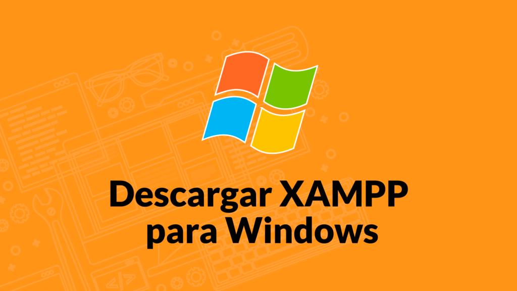 Descargar Xampp para Windows 10